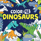Color Me: Dinosaurs Cover Image