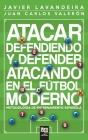 Atacar defendiendo y defender atacando en el fútbol moderno: Metodología de entrenamiento española Cover Image