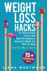 Weight Loss Hacks: 15+ Powerful Hacks That Can Help Boost Your Metabolism And Lead to Weight Loss While You Sleep (Eat Your Way to Skinny Cover Image