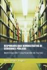 Responsabilidad Administrativa de Servidores Públicos: Investigación Y Calificación de Faltas Cover Image