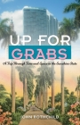 Up for Grabs: A Trip Through Time and Space in the Sunshine State Cover Image