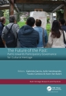 The Future of the Past: Paths Towards Participatory Governance for Cultural Heritage (Reflections on Cultural Heritage Theories and Practices) Cover Image