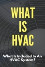 What Is HVAC: What Is Included In An HVAC System?: Types Of Hvac Systems Cover Image