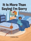 It Is More Than Saying I'm Sorry Cover Image
