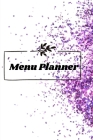 Menu Planner: Menu Planner Journal, Daily and Weekly Meal Planner Cover Image
