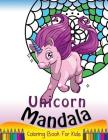 Unicorn Mandala Coloring Book for Kids: Simple Patterns to Color for Beginner or Kids, Girls and Boys Cover Image