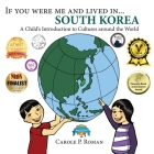 If You Were Me and Lived in... South Korea: A Child's Introduction to Cultures Around the World (If You Were Me and Lived In...Cultural) Cover Image