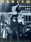 Harlem: The Vision of Morgan and Marvin Smith Cover Image