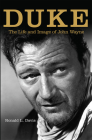 Duke: The Life and Image of John Wayne Cover Image