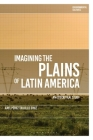 Imagining the Plains of Latin America: An Ecocritical Study (Environmental Cultures) Cover Image