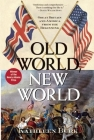 Old World, New World: Great Britain and America from the Beginning Cover Image