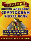Supreme Large Print Cryptogram Puzzle Books (300 Puzzles): Cryptoquotes Crypto Quips. Cryptoquip Puzzle Books for Adults. Cover Image