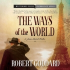 The Ways of the World Lib/E: A James Maxted Thriller Cover Image