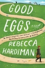 Good Eggs: A Novel Cover Image