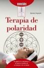 Terapia de polaridad: Despierte la conciencia y la fuerza creativa de su cuerpo y de su mente (Esenciales) Cover Image
