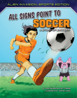 All Signs Point to Soccer: A Story of Bravery Cover Image