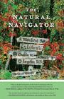 The Natural Navigator: A Watchful Explorer's Guide to a Nearly Forgotten Skill Cover Image