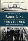 Aboard the Fabre Line to Providence: Immigration to Rhode Island Cover Image