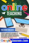 Online Teaching: Perfect Guide For Teachers To Learn Everything You Need To Know About Online Teaching By Increasing Students Engagemen Cover Image