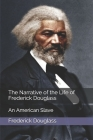 The Narrative of the Life of Frederick Douglass: An American Slave Cover Image
