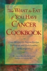 The What to Eat If You Have Cancer Cookbook Cover Image