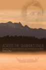 Across the Shaman's River: John Muir, the Tlingit Stronghold, and the Opening of the North Cover Image