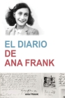 El Diario de Ana Frank (Anne Frank: The Diary of a Young Girl) (Spanish Edition): The Diary of a Young Girl) (Contemporánea) (Spanish Edition) Cover Image