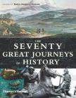 The Seventy Great Journeys in History Cover Image
