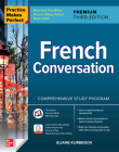 Practice Makes Perfect: French Conversation, Premium Third Edition Cover Image
