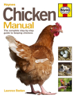 Chicken Manual: The Complete Step-By-Step Guide to Keeping Chickens (Haynes Manuals) Cover Image