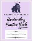 Grumpy Silverback's Handwriting Practice Book: Kindergarten Writing Paper - 200 pages 8.5x11 Handwriting Notebook for Kids Cover Image
