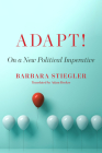 Adapt!: On a New Political Imperative Cover Image