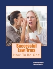 Successful Law Firms: How To Be One Of Them Cover Image