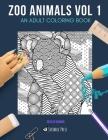 Zoo Animals Vol 1: AN ADULT COLORING BOOK: Monkeys, Pandas, Koalas & Bears - 4 Coloring Books In 1 Cover Image