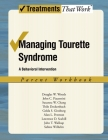 Managing Tourette Syndrome: A Behavioral Intervention Workbook, Parent Workbook (Treatments That Work) Cover Image