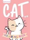 Cat Coloring Book: for Kids Ages 4-8 Cute Cat Coloring Book for Girls and Boys Cover Image