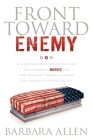 Front Toward Enemy: A Slain Soldier's Widow Details Her Husband's Murder and How Military Courts Allowed the Killer to Escape Justice Cover Image