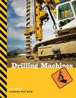 Drilling Machines (Machines That Build) Cover Image