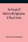 The Principle Of Relativity With Applications To Physical Science Cover Image
