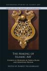 The Making of Islamic Art: Studies in Honour of Sheila Blair and Jonathan Bloom (Edinburgh Studies in Islamic Art) Cover Image