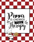 Pizza Is Cheaper Than Therapy, Pizza Review Journal: Record & Rank Restaurant Reviews, Expert Pizza Foodie, Prompted Pages, Remembering Your Favorite Cover Image