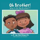 Oh, Brother, Why Is He My Brother? Cover Image