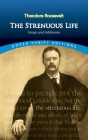 The Strenuous Life: Essays and Addresses (Dover Thrift Editions) Cover Image