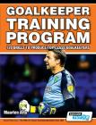 Goalkeeper Training Program - 120 Drills to Produce Top Class Goalkeepers Cover Image