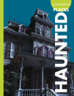 Curious about Haunted Places (Curious about Unexplained Mysteries) Cover Image