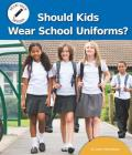 Should Kids Wear School Uniforms? Cover Image