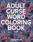 Adult Curse Word Coloring Book - Vol. 1 Cover Image