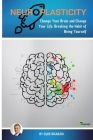 Neuroplasticity: Change Your Brain and Change Your Life. Breaking the Habit of Being Yourself Cover Image