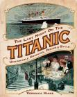 The Last Night on the Titanic: Unsinkable Drinking, Dining, and Style Cover Image
