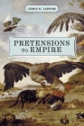 Pretensions to Empire: Notes on the Criminal Folly of the Bush Administration Cover Image